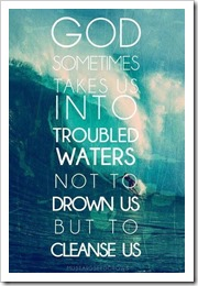 God sometimes takes us into troubled waters