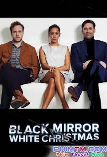 Black Mirror - White Christmas - Phim Mỹ Tập 1080p Full HD