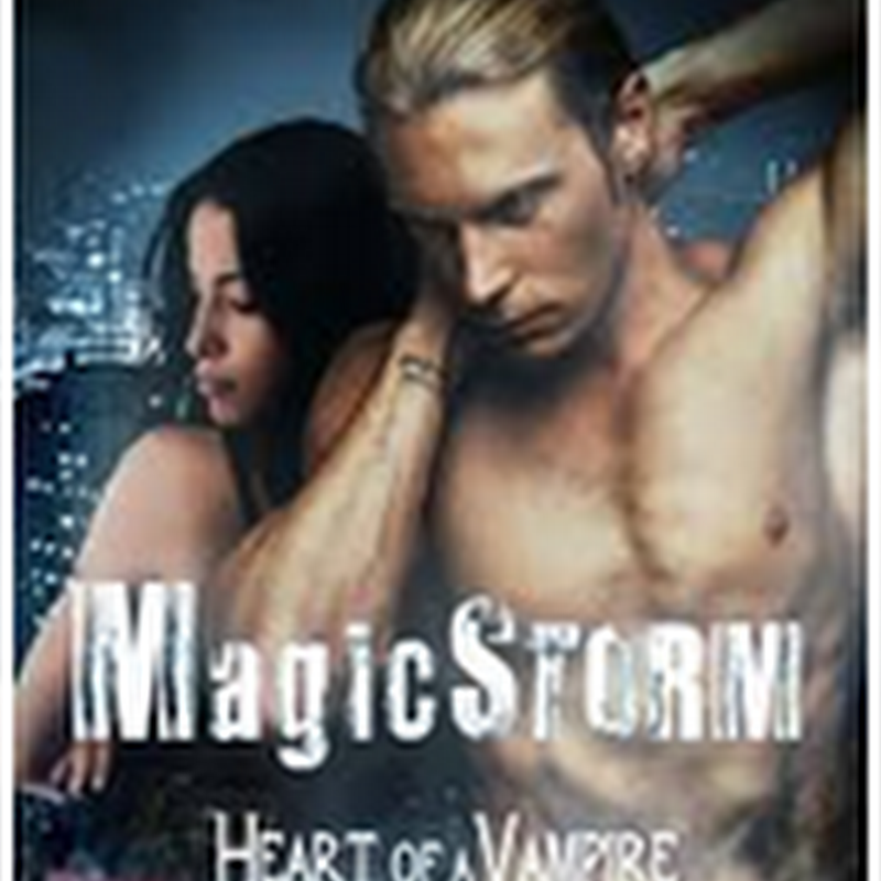 Orangeberry Book of the Day – Magicstorm (Heart of a Vampire) by Amber Kallyn