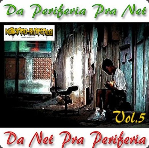 Mixtape &#39;Da Periferia Pra Net, Da Net Pra Periferia&#39;