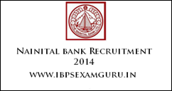 Nainital Bank Recruitment 2014 – 18 Specialist officers Posts