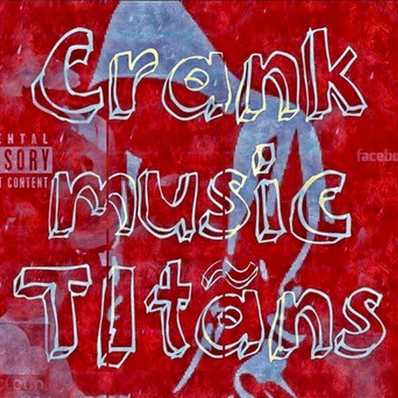 Crank Music Titãns–Sei Que Não Entendes [Download]
