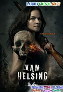 Khắc Tinh Của Ma Cà Rồng :Phần 1 - Van Helsing Season 1 Tập 13 14 Cuối