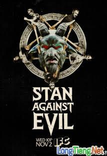 Stan Chống Quỷ Dữ :Phần 1 - Stan Against Evil Season 1 Tập 4 5 Cuối