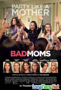 Những Bà Mẹ Ngoan - Bad Moms