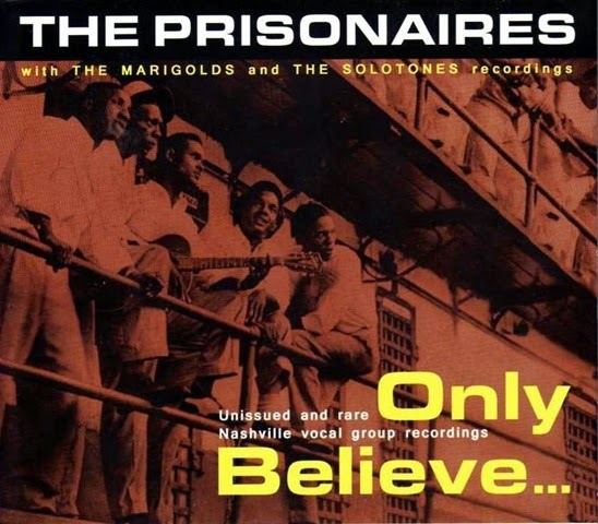 Prisonaires - Only Believe Front Cover