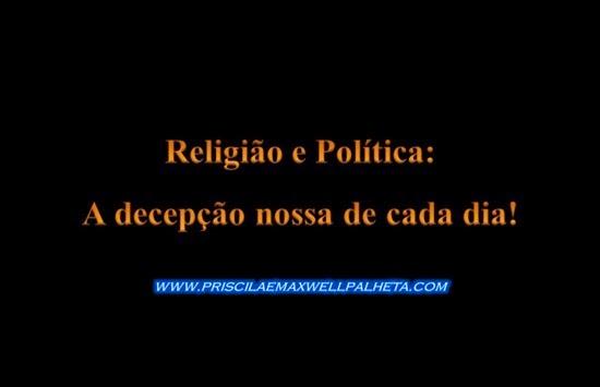 Religião e Política A decepção nossa de cada dia