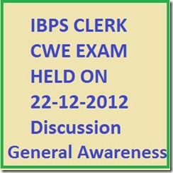 IBPS Clerk 22-12-2012 Exam Discussion General awareness