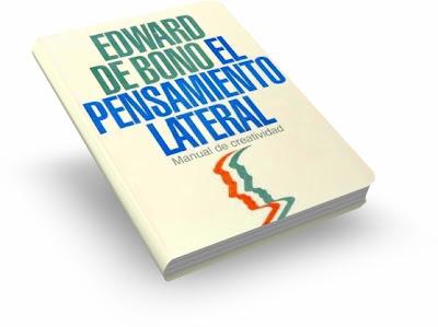 EL PENSAMIENTO LATERAL, Edward De Bono [ Libro ] – Manual de creatividad para resolver problemas y organizar los procesos del pensamiento
