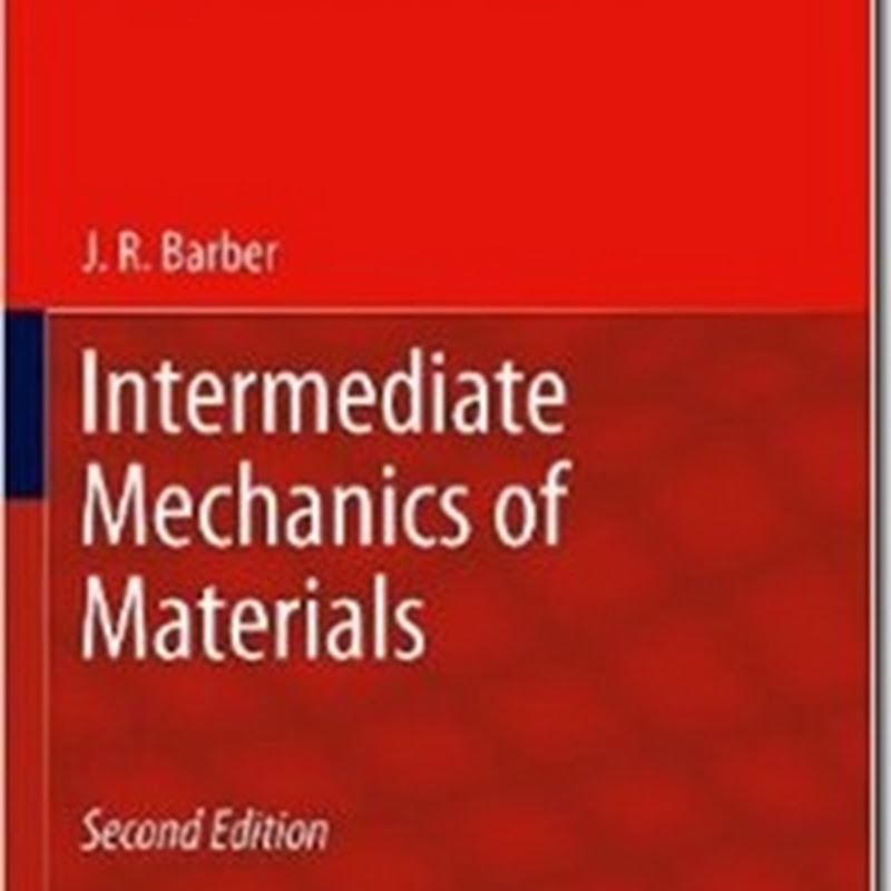 J. R. Barber - Intermediate Mechanics of Materials (Solid Mechanics and Its Applications)