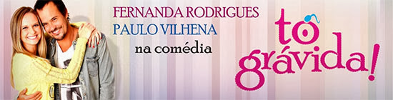 Fernanda Rodrigues e Paulo Vilhena apresentam a comédia Tô Grávida no Teatro Brasil Kirin, em Campinas