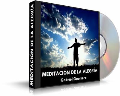 MEDITACIÓN DE LA ALEGRÍA, Gabriel Guerrero [ Audiolibro ] – Meditación y visualización creativa para alcanzar una inmensa sensación de alegría, paz y armonía
