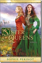 Book Cover The Sister Queens by Sophie Perinot