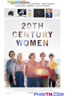 Phụ Nữ Thế Kỷ :Phần 20 - 20th Century Women