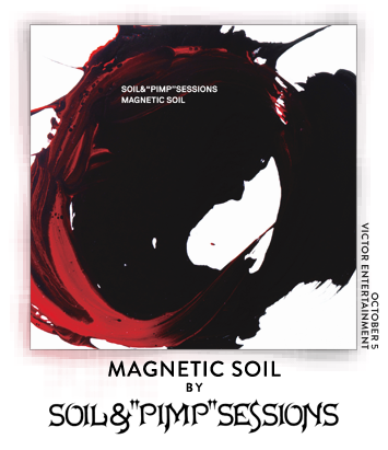 "Magnetic Soil by SOIL&""PIMP""SESSIONS"