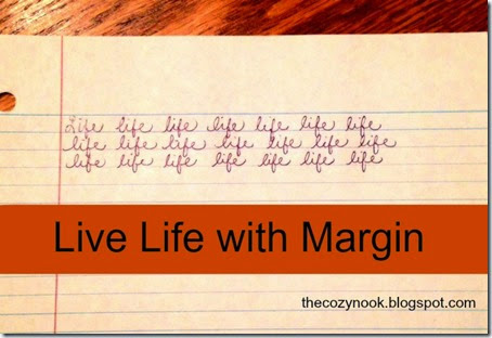 Live Life with Margin - The Cozy Nook