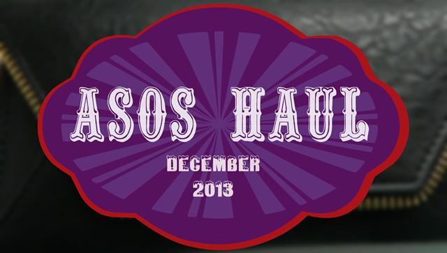 ASOS HAUL DEC 2013