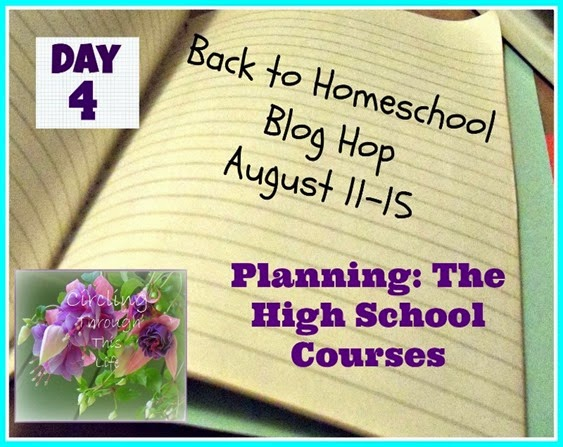 Back to Homeschool Blog Hop Day 4 Planning the High School Courses