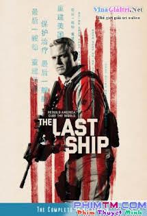 Chiến Hạm Cuối Cùng :Phần 3 - The Last Ship Season 3 Tập 7 8 Cuối