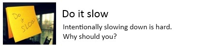 Do_it_slow
