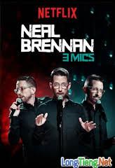Neal Brennan Và 3 Nhân Cách