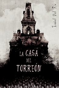 La casa del torreón, de Isabel del Río