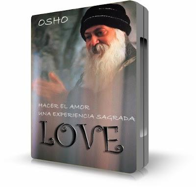 HACER EL AMOR, UNA EXPERIENCIA SAGRADA, Osho [ Video DVD ] – No hay nada sagrado en la vida corriente, a no ser que hagáis sagrado el amor