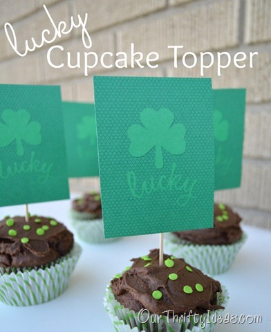 "Our Thrifty Ideas | Use this ""Lucky"" printable to make easy cupcake toppers for St Patrick's day 