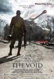 Thánh Thần Và Người Lính: Khoảng Trống - Saints And Soldiers: The Void Tập HD 1080p Full