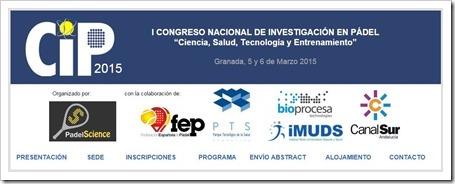 I Congreso Nacional Investigación en Pádel organizado por PadelScience 5 y 6 Marzo 2015, Granada.
