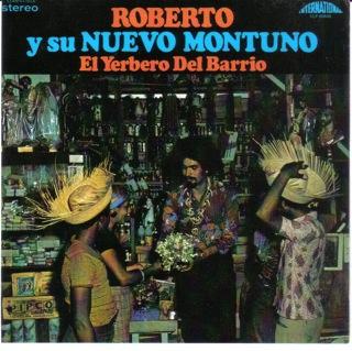 Roberto Y Su Nuevo Montuno El Yerbero Del Barrio  1976 Front