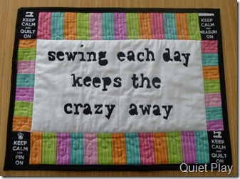 Sewing each day keeps the crazy away mini