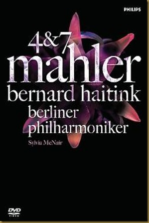 Mahler 4 7 Haitink Berlin DVD Philips