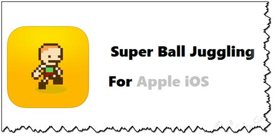 لعبة تنطيط الكرة للأيفون وأيباد وأيبود Super Ball Juggling