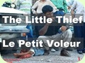The Little Thief.. ..Le Petit Voleur