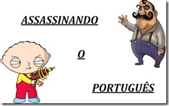 assassinando o portugues