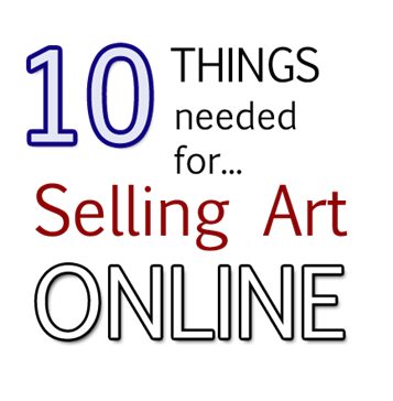 10 things artists need for selling art online artpromotivate for Best way to sell paintings online