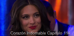 Corazón Indomable Capitulo 114