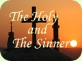 The Holy and the Sinner