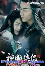 Tân Thần Điêu Đại Hiệp 2014 - 神雕侠侣, The Romance Of The Condor Heroes Tập 54-END