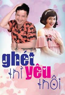 Ghét Thì Yêu Thôi - Phim Việt Nam