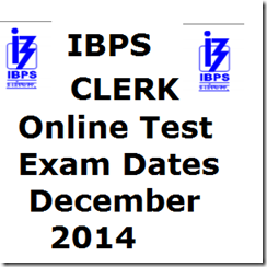 ibps clerk exam dates 2014