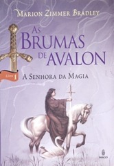 As Brumas de Avalon - A Senhora da Magia
