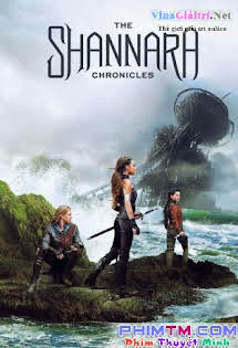 Biên Niên Sử Shannara :phần 1 - The Shannara Chronicles :Phần 1 Tập 6 7 Cuối