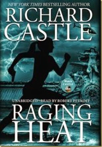 Raging Heat by Richard Castle - Thoughts in Progress