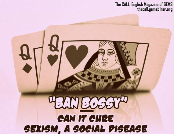 Ban Bossy-Can it cure Sexism, a Social Disease_The CALL
