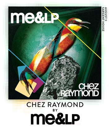 Chez Raymond by ME & LP