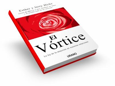 EL VÓRTICE, Esther & Jerry Hicks [ Libro ] – La Ley De La Atracción En Nuestras Relaciones