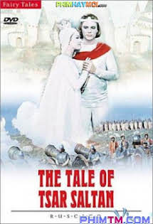 Sa Hoàng Saltan - The Tale Of Tsar Saltan