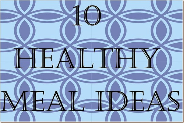 10 healthy meal ideas_001